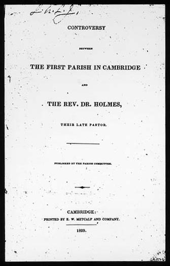 Controversy Between the First Parish in Cambridge and the Rev. Dr. Holmes, Their Late Pastor
